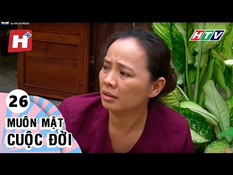 Muôn Mặt Cuộc Đời - Tập 26 | Phim Tình Cảm Việt Nam Đặc Sắc Hay Nhất 2016 | Muôn Mặt Cuộc Đời
