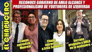 Youtubers de izquierda empiezan a ser tomados muy en cuenta por gobierno de AMLO