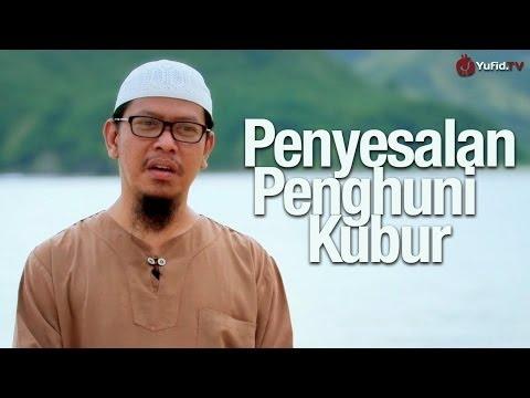 Video Renungan Motivasi: Penyesalan Penghuni Kubur - Ustadz Abu Ihsan Al-Maidany, MA.