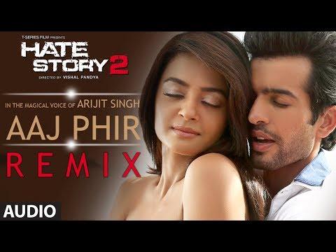 Aaj Phir - Remix   Full Audio Song   Hate Story 2   Arijit Singh   Jay Bhanushali   Surveen Chawla