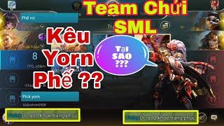 Liên Quân   Bị Team Chửi SML Kêu Yorn Phế - Vào Khoe Trang Phục - Cái Kết Yorn Gank Team Là Có Thật