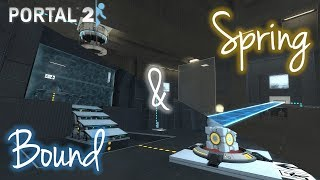 """[Portal 2] """"Bound"""" and """"Spring"""""""