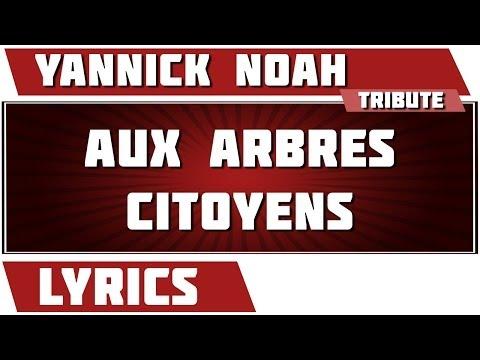 Yannick Noah - Aux Arbres Citoyens