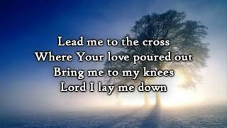 Hillsong   Lead me to the Cross (Lyrics)