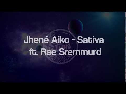 Jhené Aiko - Sativa ft. Rae Sremmurd (Official Lyric Video)