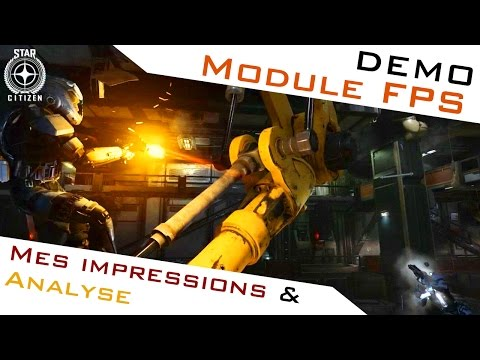 STAR CITIZEN ► DEMO DU MODULE FPS : ANALYSE & IMPRESSIONS