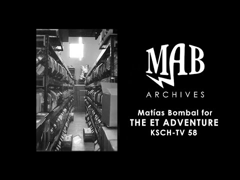 Matías Bombal for The ET Adventure - KSCH-TV58 - MAB Archives