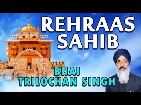 Rehraas Sahib - Bhai Trilochan Singh - Japji Sahib Rehraas Sahib...