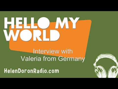 Hello My World Interview with Valeria from Germany