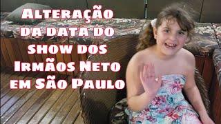 082 - Aviso importante: alteração da data do Show dos Irmãos Neto em São Paulo