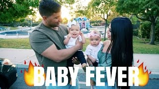 WE HAVE BABY FEVER!!!!