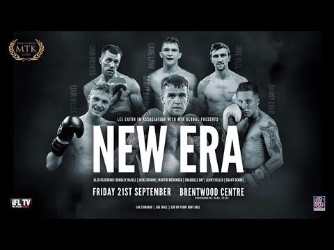 MTK LONDON FOR MTK GLOBAL PRESENTS .... **NEW ERA** - LIVE PROFESSIONAL BOXING FROM ESSEX