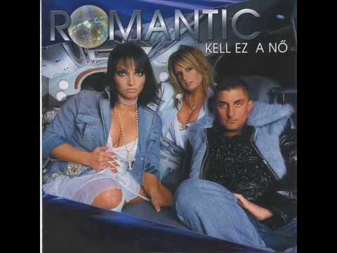 Romantic - Kell Ez A Nő