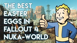 The Best Easter Eggs In Fallout 4: Nuka-World