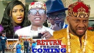 Return Of The Billionaires Is Coming {Full Movie} - Yul Edochie|Aki & Pawpaw| 2019 Nollywood Movie