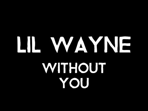 Lil Wayne - Without You