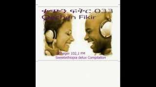 Qechen Fikir 033  (Radio Drama) Sheger 102.1 FM -- MP4