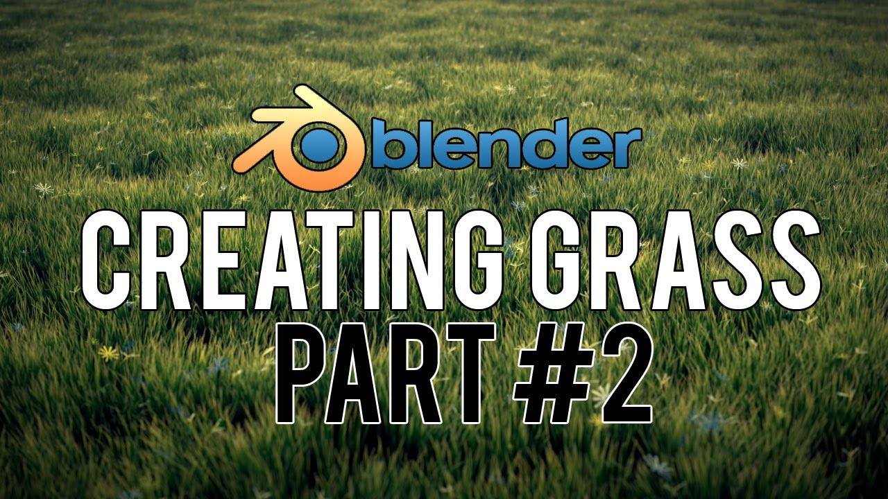 Realistic Grass in Blender