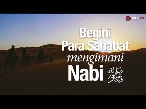 Ceramah Singkat: Begini Para Sahabat Mengimani Nabi, part 1 - Ustadz Dr. Sofyan Baswedan, MA.