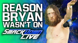 Reason Daniel Bryan Wasn't On WWE SmackDown Live Revealed