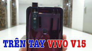 Trên tay Vivo V15 đối thủ của OPPO F11 Pro