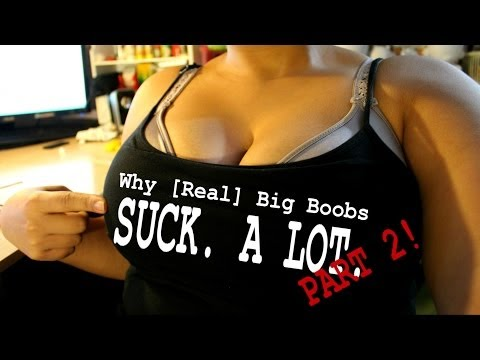 More Reasons Why [real] Big Boobs Suck. A Lot. video