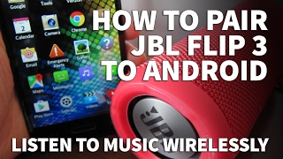How to Pair Android Phone to JBL Flip 3 – Wireless Bluetooth Speaker for Android Tablets