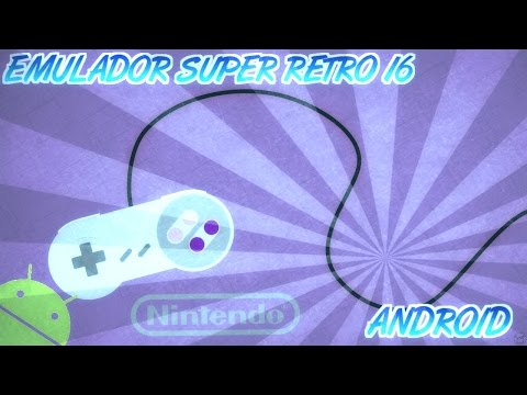 EMULADOR SUPER RETRO 16 ANDROID (SNES) +REVIEW DE JUEGOS