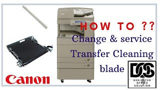 How To Change / Service ITB Cleaning blade in Canon IR ADV C5030 / 5035 / 5045 /5051 or IR ADV C52xx