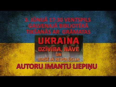 """3. daļa Tikšanās ar grāmatas  """"UKRAINA. Dzīvība, nāve un iekšējā revolūcija""""  autoru Imantu Liepiņu"""