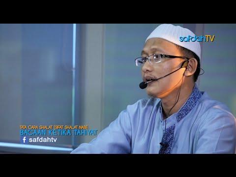 Tata Cara & Sifat Shalat Nabi: Bacaan Ketika Tahiyat - Ustadz Badru Salam, Lc