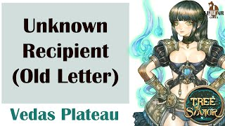 [ TREE OF SAVIOR ] Vedas Plateau (Level 208) : Unknown Recipient (Old Letter)
