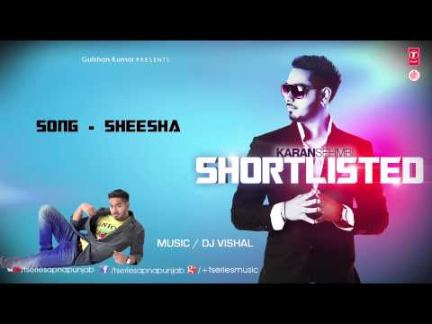 Ik Sheesha Ik Mein Full Song Karan Sehmbi | Shortlisted video