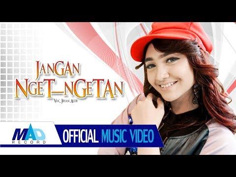 Download  JANGAN NGET NGETAN - JIHAN  AUDY -    Gratis, download lagu terbaru