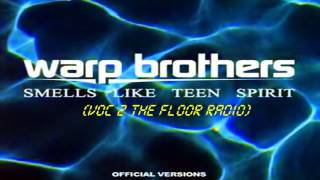 Watch Warp Brothers Smells Like Teen Spirit video