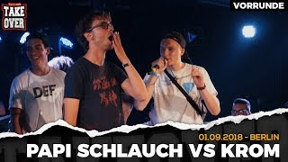Papi Schlauch vs. Krom - Takeover Freestyle Contest | Berlin 01.09.18 (VR 3/4)