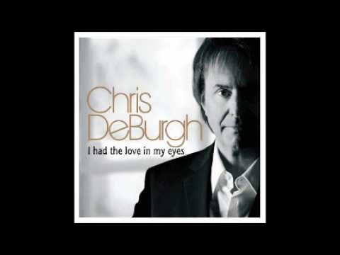 Chris De Burgh - I Had The Love In My Eyes