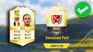 FIFA 17 LEGEND EMMANUEL PETIT SBC (CHEAP/EASY/COMPLETED) FIFA 17 ULTIMATE TEAM