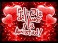 Feliz Dia del Amor y La Amistad  | Etiquetate.net MP3
