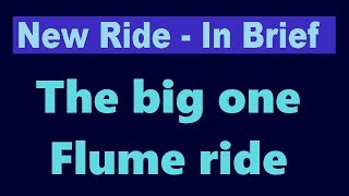In brief - The big one flume ride by Torgon
