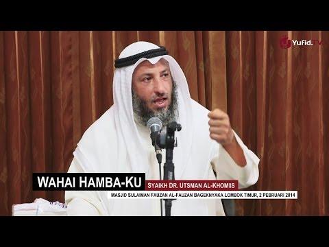 Pengajian Ulama: Wahai Hamba Ku Mintalah Kepada Ku - Syaikh Dr. Utsman Al Khomiis