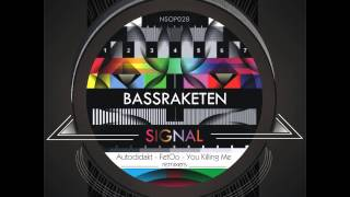 Signal - Autodidakt Remix - BassRaketen - No Sense of Place Records