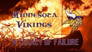 The Minnesota Vikings: A Legacy of Failure