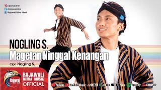 download lagu Nogling S. - Magetan Ninggal Kenangan  Jawa Koplo gratis