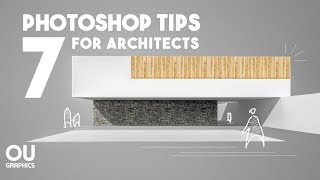 7 Photoshop Tips every Architect must know!