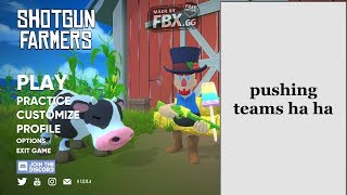 shotgun farmers # pushing teams