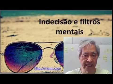 indecisao e filtros mentais 20160619