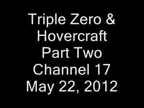 000 & Hovercraft PART TWO  5.22.12