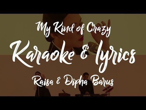 Raisa & Dipha Barus - My Kind Of Crazy (Karaoke & Lyric)