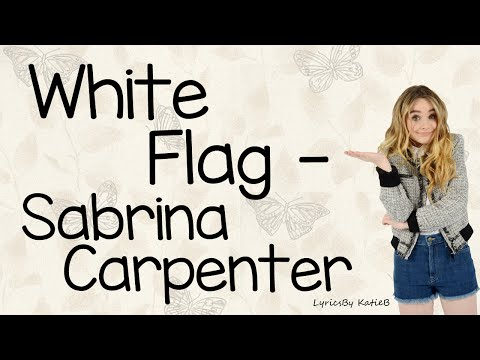 White Flag (With Lyrics) - Sabrina Carpenter